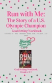 """""""Run With Me: The Story of a U.S. Olympic Champion"""" Goal S"""