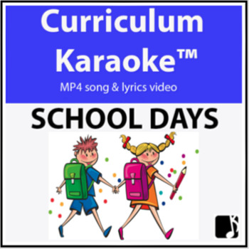 'SCHOOL DAYS' ~ MP4 Curriculum Karaoke™ READ, SING & LEARN