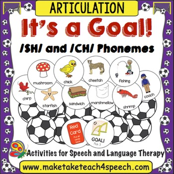 /SH/ and /CH/ Phonemes - It's A Goal!
