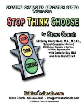 """""""STOP - THINK - CHOOSE"""" 10 Lessons for Student Character Education"""