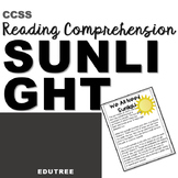 """SUNLIGHT"" INFORMATIONAL READING COMPREHENSION & INFERRING"