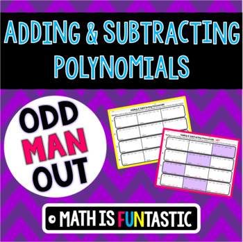 Adding and Subtracting Polynomials - Odd Man Out Activity