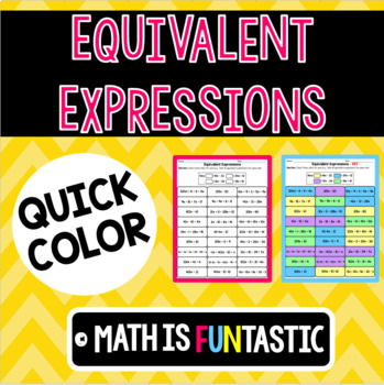 Equivalent Expressions -Distributive Property & Combining Like Terms Coloring