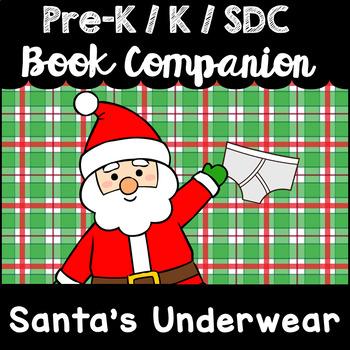"""Santa's Underwear"" Book Companion for Pre-K, T-K, Kindergarten, SDC"