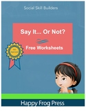 """""""Say It... Or Not?"""" Social Skills Worksheets"""