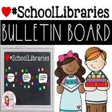 #SchoolLibraries Bulletin Board Template
