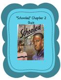 """Schooled"" Chapter 2 Quiz- self-grading google drive"
