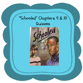 """Schooled"" Chapter 9 and 10 Quizzes"