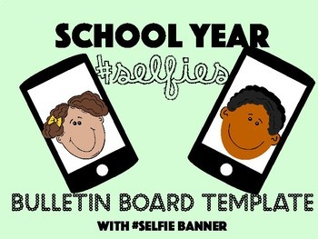 School Year #Selfies Bulletin Board Cellphone Templates with Banner