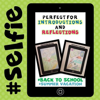 Selfie - Back to School Introduction or End of Year Reflection