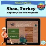"""Shoo, Turkey"" Call and Response/Rhythm Activities: Includ"