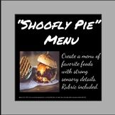 """""""Shoofly Pie"""" - Create menu of favorites with strong sensory details."""