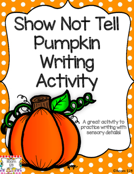 """""""Show Not Tell"""" Pumpkin Writing Activity"""