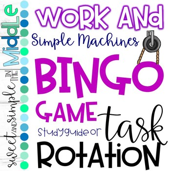 ~ Simple Machines and Work ~ Bingo, Task Rotation, and Study Guide