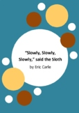 """""""Slowly, Slowly, Slowly,"""" said the Sloth by Eric Carle - 6 Worksheets"""
