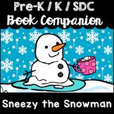 """Sneezy the Snowman"" Book Companion for Pre-K, T-K, Kindergarten, SDC"