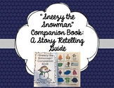 """""""Sneezy the Snowman"""" Companion Book: A Story Retelling Guide"""