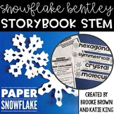 {Snowflake Bentley} Storybook STEM
