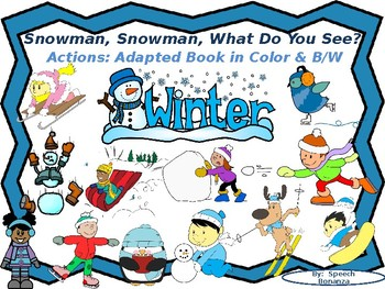 """Snowman, What Do You See?"" Winter Actions-Interactive book in color/B&W"