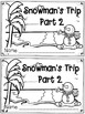 """Snowman's Trip: Part 1 and 2"" Emergent Readers and Response Activities"
