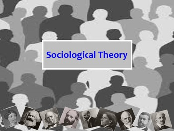 """Sociological Theories"" Sociology PowerPoint"