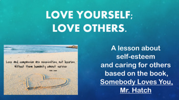 """""""Somebody Loves You, Mr. Hatch"""" Caring Self-Esteem 4 videos 3 activities PBIS"""
