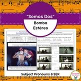 """Somos Dos"" and Subject Pronouns & SER"