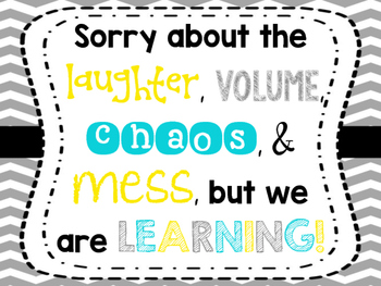 """""""Sorry About The Laughter, Volume, Chaos, and Mess..."""" Classroom Signs - FREEBIE"""
