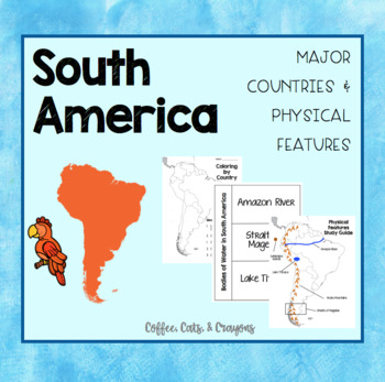 SOUTH AMERICA- Major Countries & Physical Features