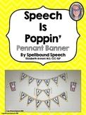 Speech Is Poppin' Pennant Banner & 2 bonus posters!