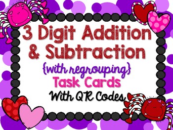 """Spider Love"" 3 Digit Addition and Subtraction Task Cards with QR Codes"