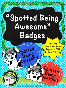"""""""Spotted Being Awesome"""" Badges for Classroom Management/PBIS"""