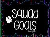 #Squad Goals Team Job