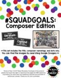 #SquadGoals: Composer Edition - GROWING SET - Title, Namet