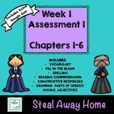 """""""Steal Away Home"""" Assessment 1: Chapters 1-6"""