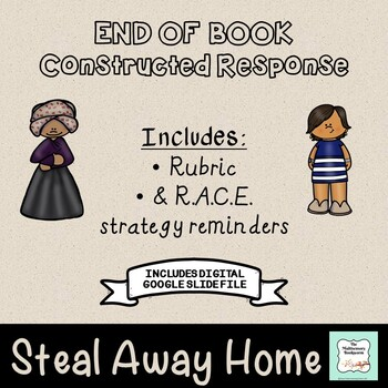 """Steal Away Home"" Constructed Response (with rubric) END OF BOOK"