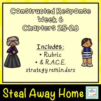 """""""Steal Away Home"""" Constructed Response (with rubric) for Chapters 25-28"""