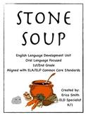"""Stone Soup"" an ELA/ELP Aligned Unit for 1st/2nd Grade ELD"