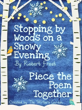 """Stopping by Woods on a Snowy Evening"" by Robert Frost"": Piece the Poem Together"