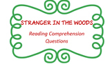 """Stranger in the Woods"" - reading comprehension questions - PRINTABLE"