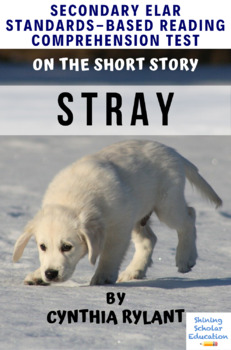 """""""Stray"""" by Cynthia Rylant  Multiple-Choice Reading Comprehension Quiz Test"""