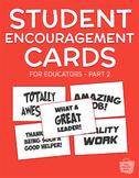 ★ Student Encouragement Cards - Part 2 | PDF Printables ★