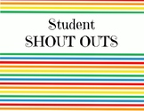 """Student Shout Outs!"" Label"
