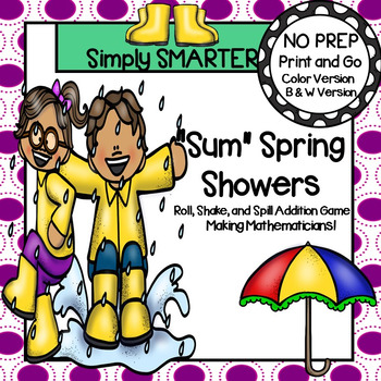 """""""Sum"""" Spring Showers:  NO PREP Roll, Shake, and Spill Addition Game"""