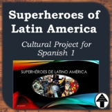 """Superheroes of Latin America"" Spanish Cultural Lesson and"