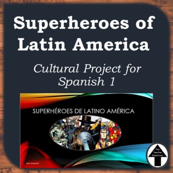 """""""Superheroes of Latin America"""" Spanish Cultural Lesson and"""