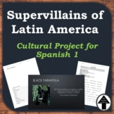 """""""Supervillains of Latin America"""" Spanish Culture Lesson and Project"""