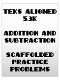 *TEKS ALIGNED* 5.3K Addition and Subtraction Scaffolded Problems