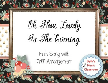 """""""THANK YOU"""" FREEBIE! Oh How Lovely Is the Evening - Folk Song, Rhythmic Accomp."""