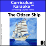 'THE CITIZEN SHIP' ~ MP4 Curriculum Karaoke™ READ, SING, L
